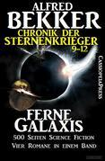 Ferne Galaxis (Chronik der Sternenkrieger 9-12, Sammelband - 500 Seiten Science Fiction Abenteuer)