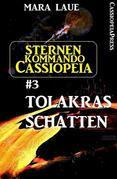 Sternenkommando Cassiopeia 3: Tolakras Schatten (Science Fiction Abenteuer)