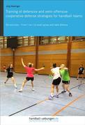 Training of defensive and semi-offensive cooperative defense strategies for handball teams