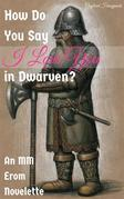 How Do You Say I Love You in Dwarven?