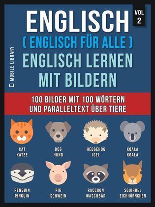 Englisch ( Englisch für alle ) Englisch Lernen Mit Bildern (Vol 2)
