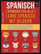 Spanisch (Spanisch für alle) Lerne Spanisch mit Bildern (Vol 2)