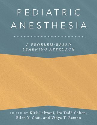Pediatric Anesthesia: A Problem-Based Learning Approach