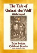 THE TALE OF GALAZI THE WOLF - a Zulu Legend