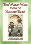 THE WORLD-WIDE BOOK OF NURSERY TALES - 8 illustrated Fairy Tales plus a host of Nursery Rhymes