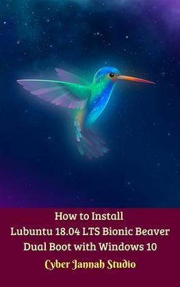 How to Install Lubuntu 18.04 LTS Bionic Beaver Dual Boot with Windows 10