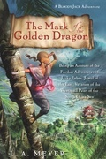 The Mark of the Golden Dragon: Being an Account of the Further Adventures of Jacky Faber, Jewel of the East, Vexation of the West, and Pearl of the So