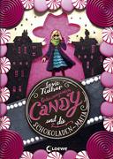 Geheimagentin Candy und die Schokoladen-Mafia