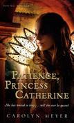 Patience, Princess Catherine: A Young Royals Book