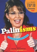 Palinisms: The Accidental Wit and Wisdom of Sarah Palin