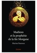 Maëlenn et la prophétie de la fée Morgane