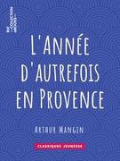 L'Année d'autrefois en Provence