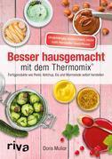 Besser hausgemacht mit dem Thermomix®