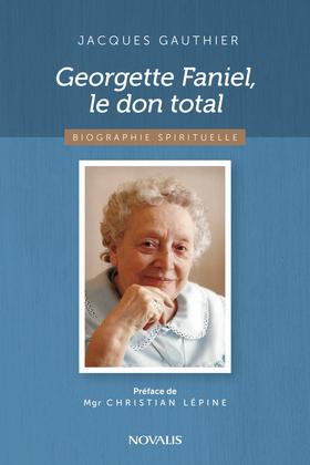 Georgette Faniel, le don total