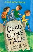 Dead Guys Talk: A Wild Willie Mystery