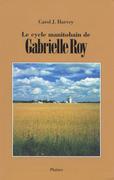 cycle manitobain de Gabrielle Roy, Le