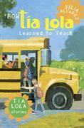 How Tia Lola Learned to Teach