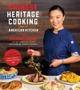 Chinese Heritage Cooking From My American Kitchen