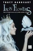 Iron flowers (Edición mexicana)