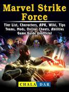 Marvel Strike Force, Tier List, Characters, APK, Wiki, Tips, Teams, Mods, Online, Cheats, Abilities, Game Guide Unofficial