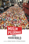 Muslim Pilgrimage in the Modern World