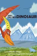 Don't Call Me a Dinosaur