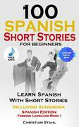 100 Spanish Short Stories for Beginners Learn Spanish with Stories Including Audio