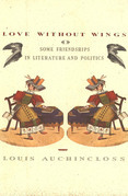 Love without Wings: Some Friendships in Literature and Politics