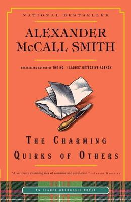 Alexander McCall Smith - The Charming Quirks of Others: An Isabel Dalhousie Novel