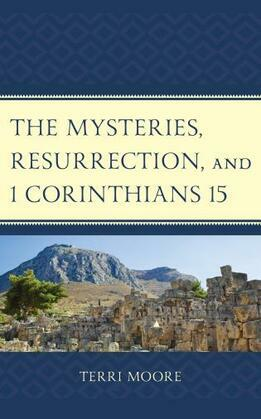 The Mysteries, Resurrection, and 1 Corinthians 15