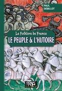 Folklore de France : le Peuple et l'Histoire