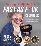 Granny PottyMouth's Fast as F*ck Cookbook