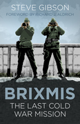 Live and Let Spy: BRIXMIS and the Last Cold War Mission