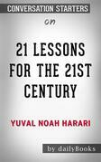 21 Lessons for the 21st Century: by Yuval Noah Harari??????? | Conversation Starters