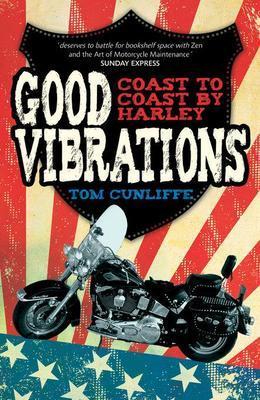 Good Vibrations: Coast to Coast by Harley