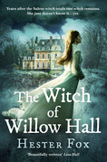 The Witch Of Willow Hall: A spellbinding historical fiction debut for Halloween 2018 perfect for fans of A Discovery of Witches
