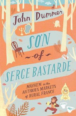 Son of Serge Bastarde: Mayhem in the Antiques Markets of Rural France