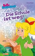 Bibi Blocksberg - Die Schule ist weg!
