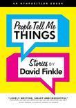 People Tell Me Things