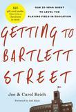Getting to Bartlett Street: Our 25-Year Quest to Level the Playing Field in Education