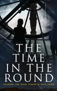 The Time in the Round: Collected Time Travel Stories of Fritz Leiber