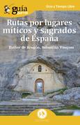 GuíaBurros: Rutas por lugares míticos y sagrados de España