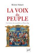 La voix du peuple. Une histoire des assemblées au Moyen Âge
