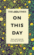 The Times On This Day: Facts and trivia for every day of the year