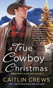 A True Cowboy Christmas
