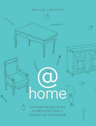 @home: Another Revolution in Architecture's Theory of the House