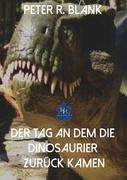 Der Tag an dem die Dinosaurier zurückkamen