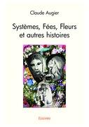Systèmes, Fées, Fleurs et autres histoires