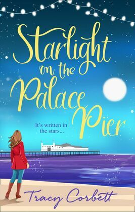 Starlight on the Palace Pier: A gloriously heart-warming read that will make you laugh out loud