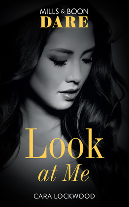 Look At Me (Mills & Boon Dare)